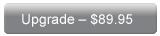 Upgrade - $89.95