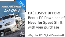 Exclusive offer: Bonus PC download of Need for Speed Shift with your purchase