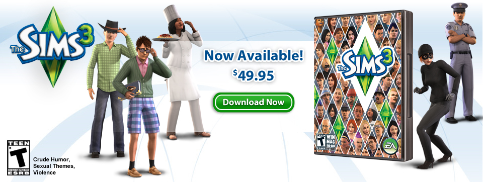 The Sims 3 - Now Available! $49.95