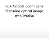 26X Optical Zoom Lens featuring optical image stabilization