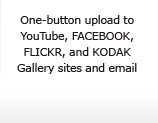 One-button upload to YouTube, FACEBOOK, FLICKR, and KODAK Gallery sites and email