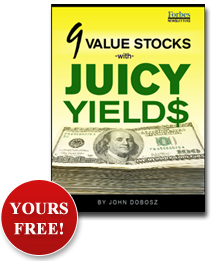 9 Value Stocks with Juicy Yields - Yours Free