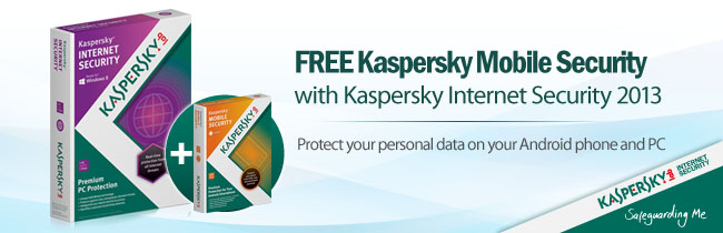 Buy Kaspersky Internet Security 2013 and get Kaspersky Mobile Security for free.