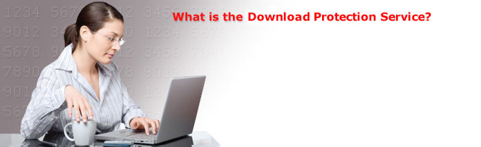 What is the Download Protection Service?